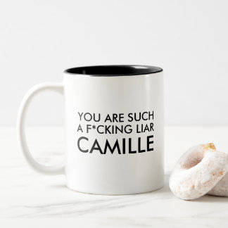 You Are Such a Liar Camille! Two-Tone Coffee Mug