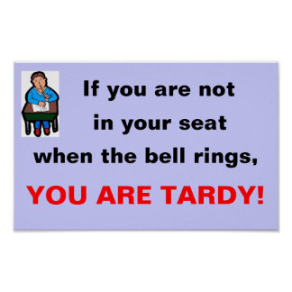 You are tardy! poster