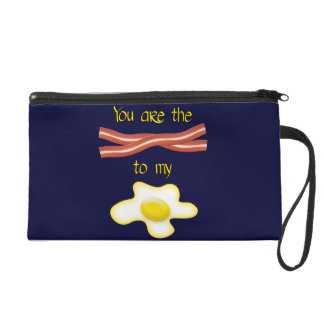 You Are The Bacon To My Egg Wristlet Purses
