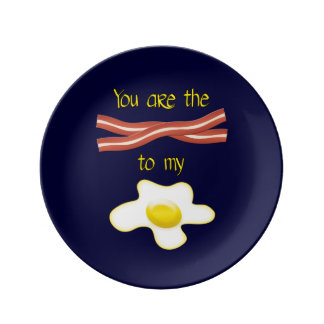 You Are The Bacon To My Egg Dinner Plate