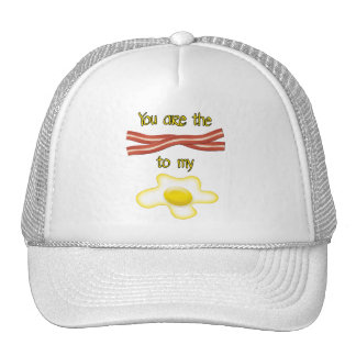You Are The Bacon To My Egg Trucker Hat