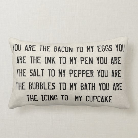 You Are The Bacon to My Eggs Pillow