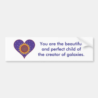You are the Beautiful and Perfect...Bumper Sticker
