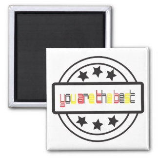 You are The best 5.1 Cm Square Magnet