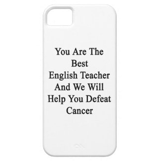 You Are The Best English Teacher And We Will Help iPhone 5/5S Covers