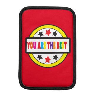 You are the best iPad Mini  Vertical iPad Mini Sleeves