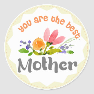You are the best mother painted flowers classic round sticker