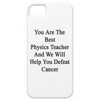 You Are The Best Physics Teacher And We Will Help iPhone 5 Cover