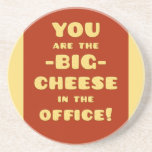 You are the BIG CHEESE in the office Coasters