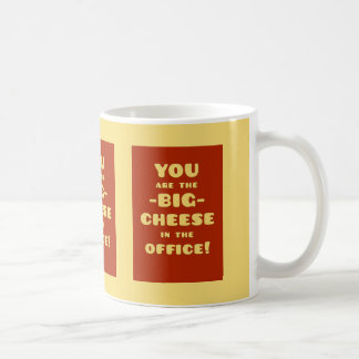 the office coffee mug. you are the big cheese in office coffee mug