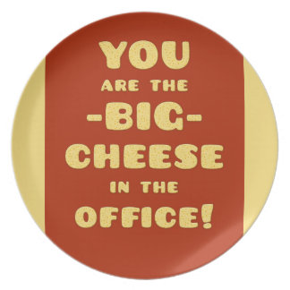 You are the BIG CHEESE in the office Dinner Plate