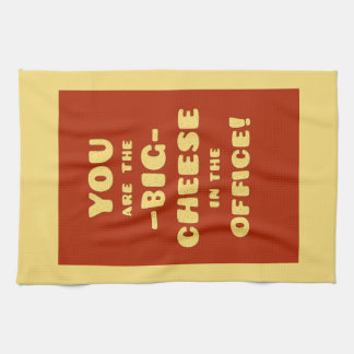 You are the BIG CHEESE in the office Kitchen Towel