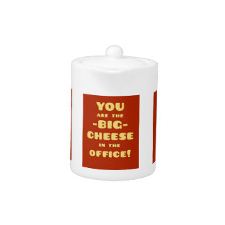 You are the BIG CHEESE in the office Teapot
