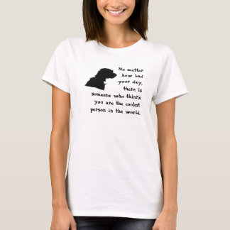 You are the coolest persone in the world T-Shirt