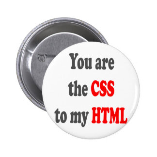You are the CSS to my HTML Pin