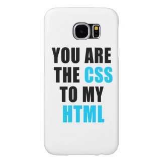 You are the CSS to my HTML Samsung Galaxy S6 Cases