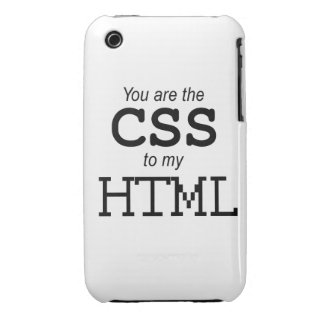 You are the CSS to my HTML  iPhone 3 Case-Mate Case
