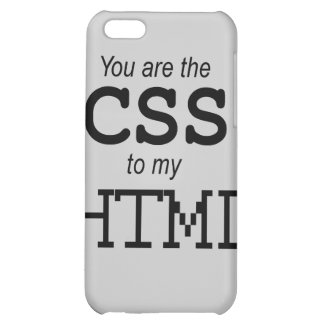 You are the CSS to my HTML  iPhone 5C Covers