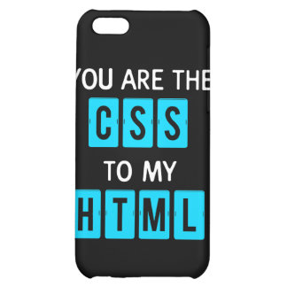 You are the CSS to my HTML iPhone 5C Cover