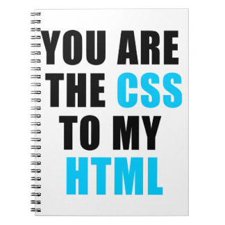 You are the CSS to my HTML Spiral Note Book