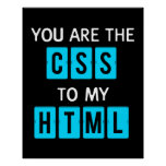 You are the CSS to my HTML Print