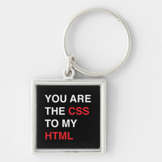 You Are the CSS to My HTML Silver-Colored Square Keychain