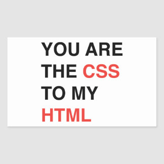 You Are The CSS To My HTML Rectangular Stickers