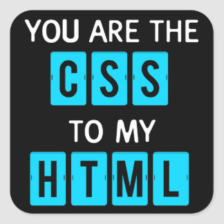 You are the CSS to my HTML Square Sticker