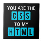 You are the CSS to my HTML Tile