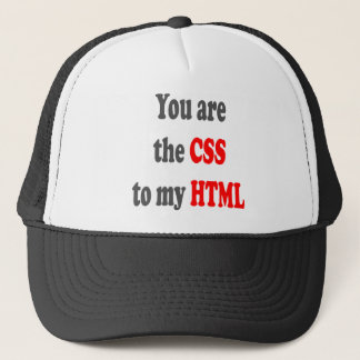 You are the CSS to my HTML Trucker Hat