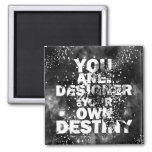 You Are The Designer Of Your Own Destiny 2 Inch Square Magnet
