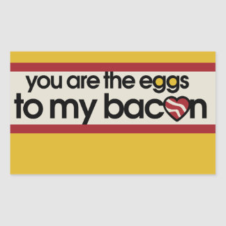 You are the eggs to my Bacon Rectangular Sticker