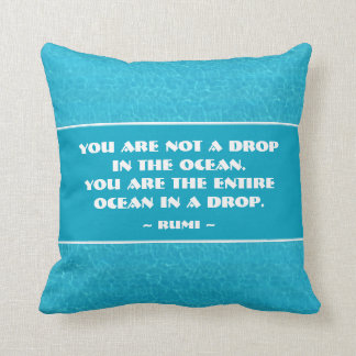 You are the Entire Ocean in a Drop Throw Pillow