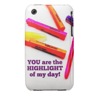 YOU are the HIGHLIGHT of my Day Encouragement Gift iPhone 3 Case-Mate Cases