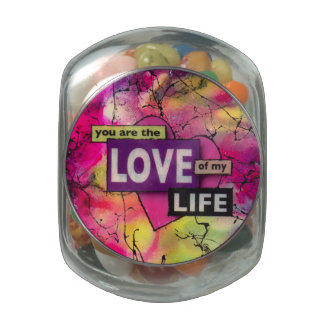 You are the love of my life candy print glass candy jar