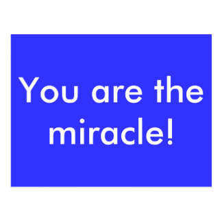You are the miracle! postcard