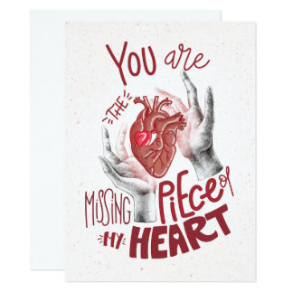 You are the missing piece of my heart card