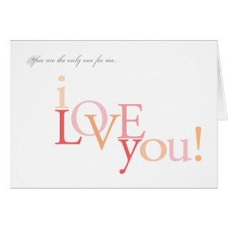 You Are The Only One For Me  |  I Love You Card