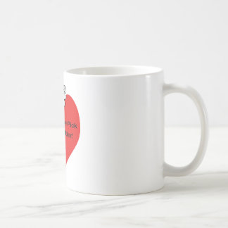 You are the Pick of the Litter Coffee Mug