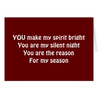 """YOU"" ARE THE REASON FOR MY SEASON-CHRISTMAS LOVE CARD"