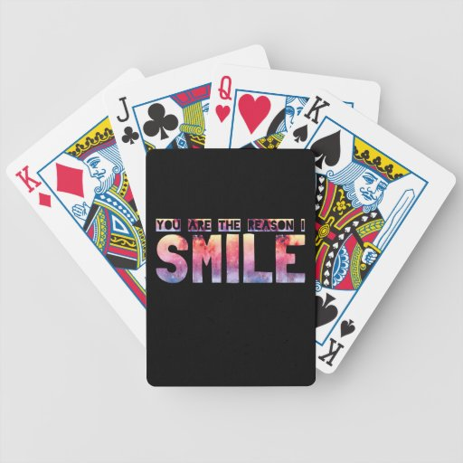 You Are The Reason I Smile Playing Cards