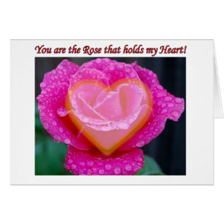 You are the rose that holds my heart card