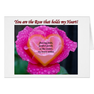 You are the rose that holds my heart card w/poem