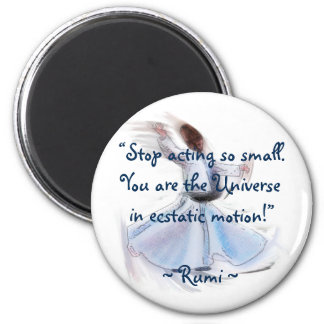 You Are The Universe! The Poetic Wisdom of RUMI 2 Inch Round Magnet