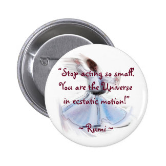 You Are The Universe! The Poetic Wisdom of RUMI Pinback Buttons