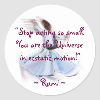 You Are The Universe! The Poetic Wisdom of RUMI Round Sticker