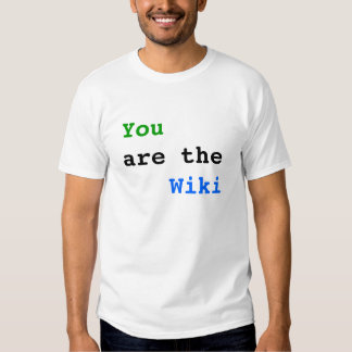 You are the Wiki T-Shirt