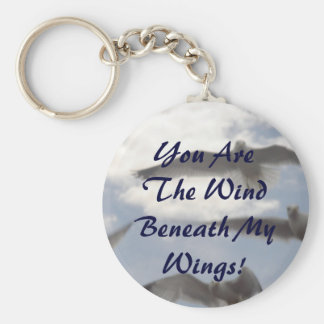 You Are The Wind Beneath My Wings! Basic Round Button Keychain
