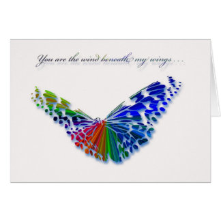 You are the wind beneath my wings . . . Butterfly Card