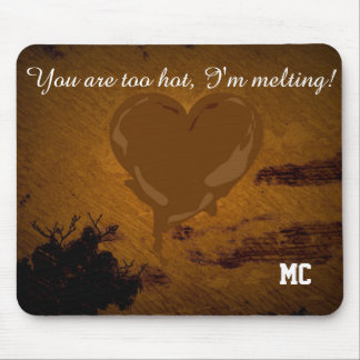 You are too hot Mousepad
